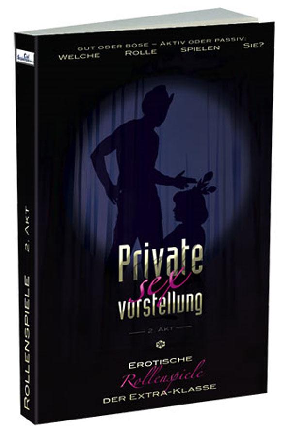 Private Sexvorstellung 2.Akt, erotisches Lesebuch